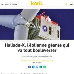 Haliade-X, l'éolienne géante qui va tout bouleverser