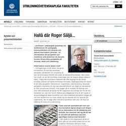 Hallå där Roger Säljö... - Göteborgs universitet