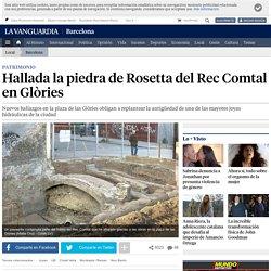 Hallada la piedra de Rosetta del Rec Comtal en Glòries