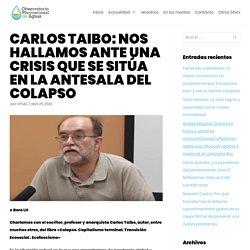 Carlos Taibo: Nos hallamos ante una crisis que se sitúa en la antesala del colapso - OPLAS.org