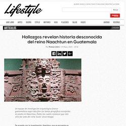 Hallazgos revelan historia desconocida del reino Naachtun en Guatemala