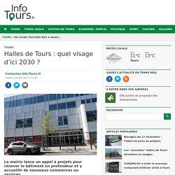 Halles de Tours : quel visage d'ici 2030 ? Info Tours.fr l'actualité de Info Tours.fr