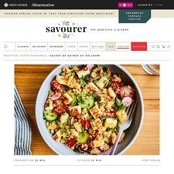 Salade de quinoa au halloumi – Savourer par Geneviève O'Gleman