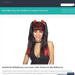 Red Hot Devil Halloween Accessories: Girls' Partner in This Halloween – Buy Online Fancy Dress Halloween Costumes Store in UK