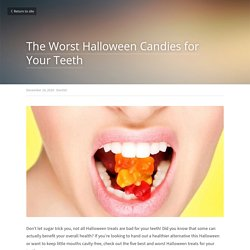 The Worst Halloween Candies for Your Teeth - Dentist