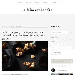 Halloween Party - #4 Pop corn au caramel de potimarron {vegan, sans gluten} - La Faim Est Proche