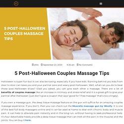 5 Post-Halloween Couples Massage Tips - Westfy Online