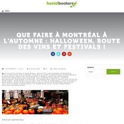 Que Faire à Montréal à l'Automne : Halloween, Route des Vins et Festivals ! - hostelbookers