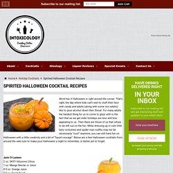 Spirited Halloween Cocktail Recipes - Liquor Reviews - Spirits Reviews - Drink Recipes - Intoxicology