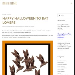 HAPPY HALLOWEEN TO BAT LOVERS — Martin Pierce