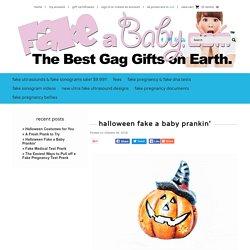 Halloween Fake a Baby Prankin' - FakeABaby.com