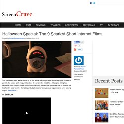 Halloween Special: The 9 Scariest Short Internet Films
