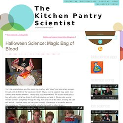 Halloween Science: Magic Bag of Blood « The Kitchen Pantry Scientist