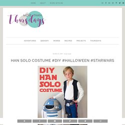 Han Solo Costume #DIY #Halloween #StarWars - More Than Thursdays
