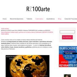 MÚSICA CLÁSICA para HALLOWEEN: Historias TERRORÍFICAS contadas con MÚSICA - RZ100arte