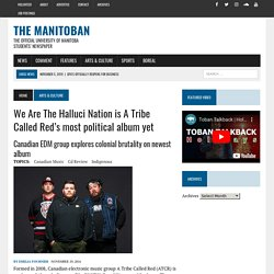 We Are The Halluci Nation is A Tribe Called Red's most political album yet
