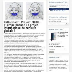 Hallucinant : Project PHEME. L'Europe finance un projet informatique de censure globale