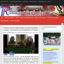 Hallucinant reportage de journalistes russes : la France se convertit à l'islam