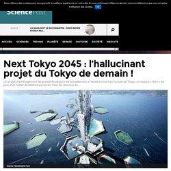 Next Tokyo 2045 : l'hallucinant projet du Tokyo de demain