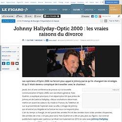 Musique : Optic 2000 - Johnny Hallyday: les vraies raisons du divorce