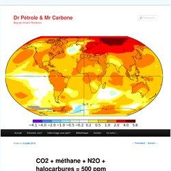 CO2 + méthane + N2O + halocarbures = 500 ppm équivalent CO2 !