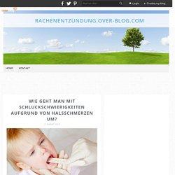 Wie geht man mit Schluckschwierigkeiten aufgrund von Halsschmerzen um? - Rachenentzundung.over-blog.com