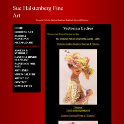 "Sue Halstenberg Fine Art - Victorian Ladies Victorian Lady Original Paintings for Sale My Victorian Art on ornaments, cards + gifts! Victorian Ladies Custom Canvas & Frames ""Victoria""13x19 artist signed print Custom Canvas Prints of ""Victoria"" ""Roman"