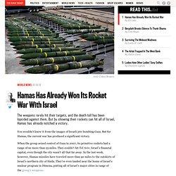 Hamas Has Already Won Its Rocket War With Israel