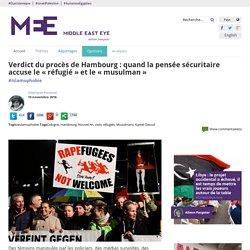Verdict du procès de Hambourg : quand la pensée sécuritaire accuse le « réfugié » et le « musulman »