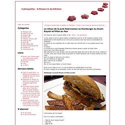 Le retour de la junk food maison ou Hamburger au levain Kayser et frites au four - Culinopathe - A Flower in da Kitchen