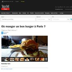 Hamburger : Meilleur burger Paris - Les bonnes adresses