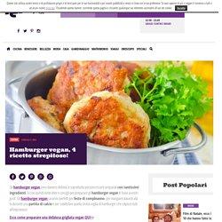 Hamburger vegan, 4 ricette strepitose! - LEITV