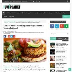 10 Receitas de Hambúrgueres Vegetarianos e Vegans [Vídeos]