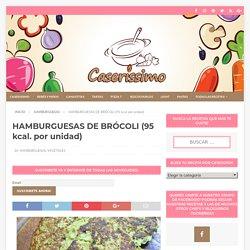 HAMBURGUESAS DE BRÓCOLI (95 kcal. por unidad)