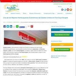Una de las Mejores Hamburguesas Económicas de Estados Unidos en Five Guys Burgers - Secretos De La Florida - Información en Español sobre Disney World, Universal Studios, Miami, Shopping, Compras y más