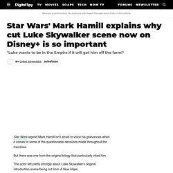 Star Wars' Mark Hamill on importance of cut Luke Skywalker scene