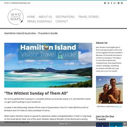 Hamilton Island Australia - Travelers Guide - Who Needs Maps