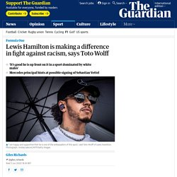 Lewis Hamilton is making a difference in fight against racism, says Toto Wolff