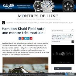 Hamilton Khaki Field Auto : une montre très martiale !