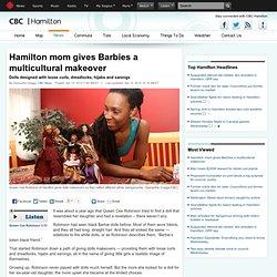 Hamilton mom gives Barbies a multicultural makeover - Latest Hamilton news - CBC Hamilton