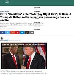 """Entre """"Hamilton"""" et le """"Saturday Night Live"""", le Donald Trump de fiction rattrapé par son personnage dans la réalité"""