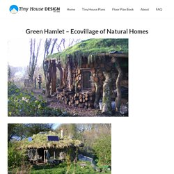 Green Hamlet - Ecovillage of Natural Homes - Tiny House Design