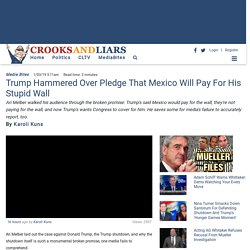 Trump Hammered Over Pledge That Mexico Will Pay For His Stupid Wall