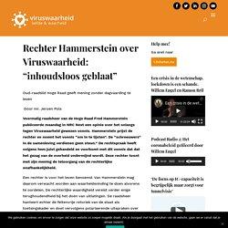 """Rechter Hammerstein over Viruswaarheid: """"inhoudsloos geblaat"""" - Viruswaarheid"""