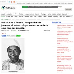 Lettre d'Amadou Hampâté Bâ à la jeunesse africaine : «Soyez au service de la vie sous tous ses aspects»