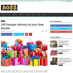 Gift hamper delivery to your dear people - BosBos: Weekly Top Stories