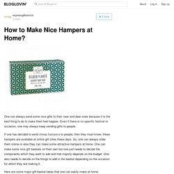 How to Make Nice Hampers at Home?