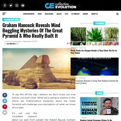 Graham Hancock Reveals Mind Boggling Mysteries Of The Great Pyramid & Who Really Built It