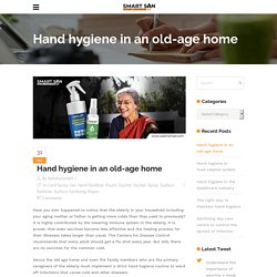 Hand hygiene in an old-age home - Use Smart SAN