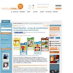 Hand17familles: un jeu de sensibilisation au handicap pour les 6-12 ans